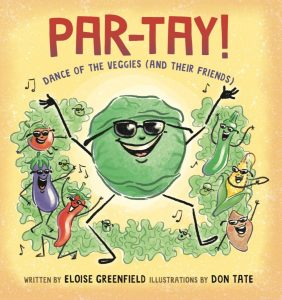 PAR-TAY! DANCE OF THE VEGGIES (AND THEIR FRIENDS)