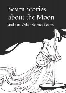 Seven Stories About Moon and 101 Other Science Poems