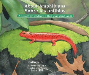 About Amphibians: A Guide for Children/Sobre los anfibios: Una guia para ninos
