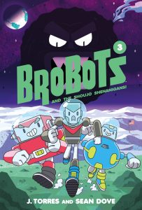 BroBots and the Shoujo Shenanigans!