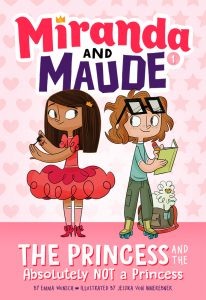 Miranda and Maude: The Princess and the Absolutey Not A Princess
