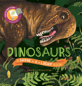 Dinosaurs A Shine-A-Light Book