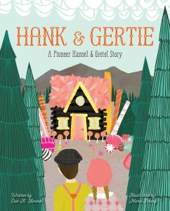 Hank and Gertie: A Pioneer Hansel and Gretel
