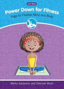 Power Down for Fitness: Yoga for Flexible Mind and Body