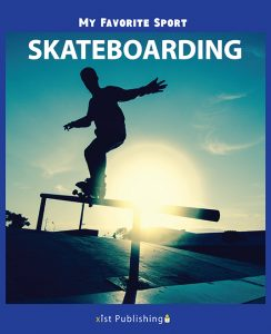 My Favorite Sport: Skateboarding