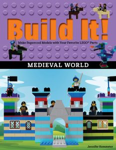 Build It! Medieval World: Make Supercool Models with Your Favorite LEGO® Parts
