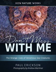 Don't Mess With Me: The Strange Lives of Venomous Sea Creatures