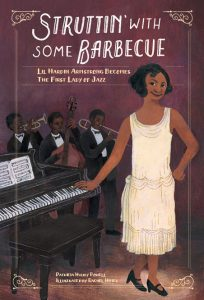 Struttin' With Some Barbeque: Lil Hardin Armstrong Becomes the First Lady of Jazz