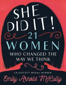 She Did It!: 21 Women Who Changed the Way We Think