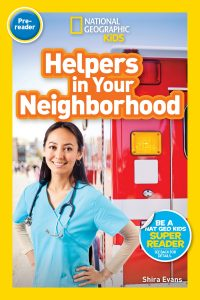 National Geographic Readers: Helpers in Your Neighborhood