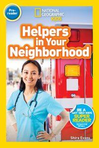 National Geographic Readers: Helpers in Your Neighborhood