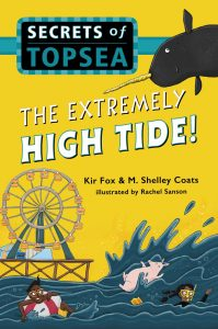 Secrets of Topsea, Book 2: The Extremely High Tide!