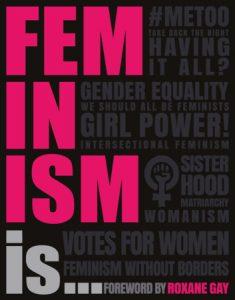 Feminism Is…