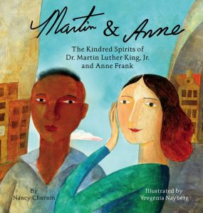 Martin & Anne, the Kindred Spirits of Martin Luther King, Jr. and Anne Frank