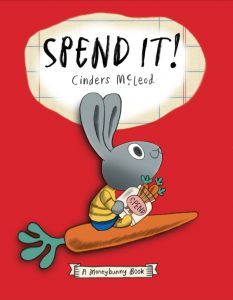 Spend It! A Moneybunny Book
