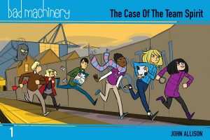 Bad Machinery Vol. 1: The Case of the Team Spirit (Pocket Edition)