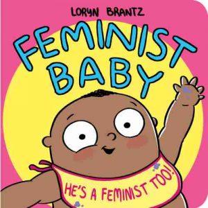 Feminist Baby: He's a Feminist, Too!