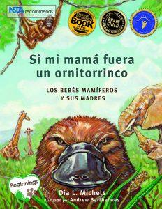 Si mi mamá fuera un ornitorrinco: Los bebés mamíferos y sus madres