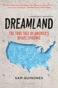 Dreamland (YA Edition): The True Tale of America's Opiate Epidemic