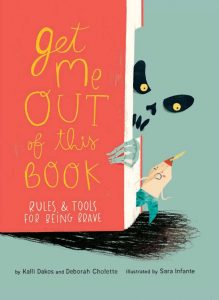 Get Me Out of This Book! : Rules and Tools for Being Brave