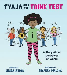 Tyaja Uses the THiNK Test: A Story about the Power of Words