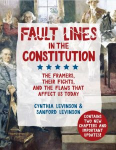 Fault Lines in the Constitution: The Framers, Their Fights, and the Flaws that Affect Us Today (Revised Edition)