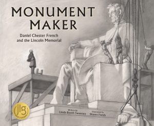 Monument Maker:Daniel Chester French and the Lincoln Memorial