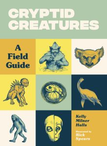 Cryptid Creatures: A Field Guide