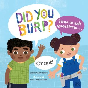 Did You Burp?: How to Ask Questions (Or Not!)