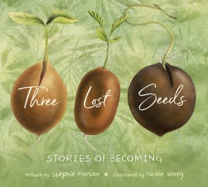 Three Lost Seeds: Stories of Becoming