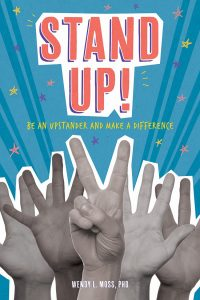 Stand Up!: Be an Upstander and Make a Difference