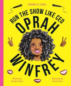 Run the Show Like CEO Oprah Winfrey (Work It Girl)