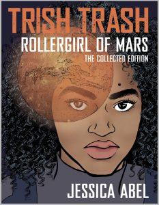 Trish Trash: Roller Girl of Mars Omnibus