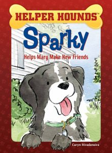 Helper Hounds: Sparky Helps Mary Make New Friends
