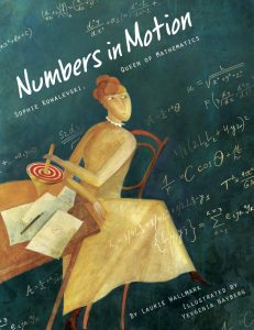 Numbers in Motion: Sophie Kowalevski, Queen of Mathmatics