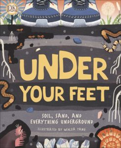 Under your Feet… Soil, Sand and Everything Underground