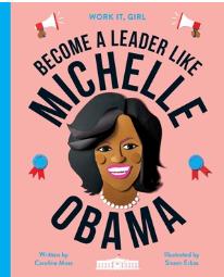 Work It, Girl!: Michelle Obama