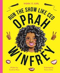 Work It, Girl!: Oprah Winfrey