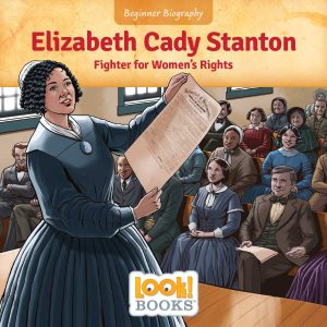 Elizabeth Cady Stanton: Fighter for Women's Rights