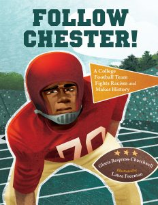 Follow Chester: A College Football Team Fights Racism and Makes History