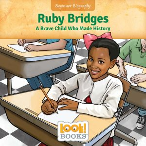 Ruby Bridges: A Brave Child Who Made History