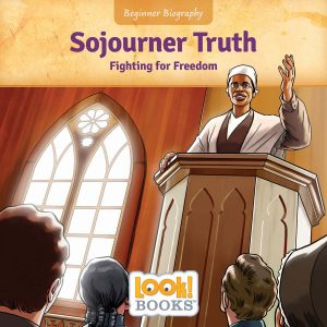 Sojourner Truth: Fighting for Freedom