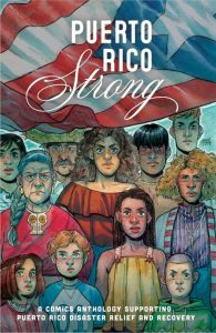 Puerto Rico Strong: A Comics Anthology Supporting Puerto Rico Disaster Relief and Recovery