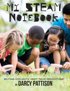 My Steam Notebook: Helping Kids Write About Their Observations