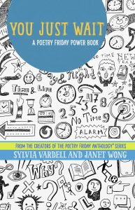 You Just Wait: A Poetry Friday Power Book