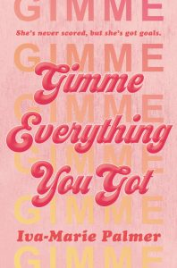 Gimme Everything You Got!