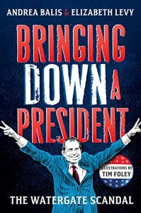 Bringing Down the President: The Watergate Scandal