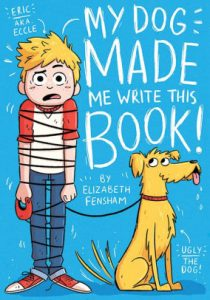 My Dog Made Me Write This Book