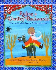 Riding a Donkey Backwards: Wise and Foolish Tales of Mulla Nasruddin