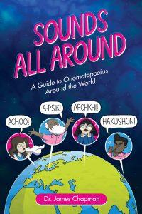 Sounds All Around: A Guide to Onomatopoeias Around the World